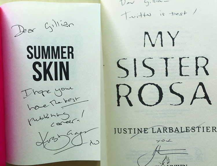 Image with two photos side by side. Image one is the title page of Summer Skin with a written message 'Dear Gillian, I hope you have the best publishing career! Kirsty Egar'. The second is the title page of My Sister Rosa with Justine Larbalestier's signature and a 'xox'