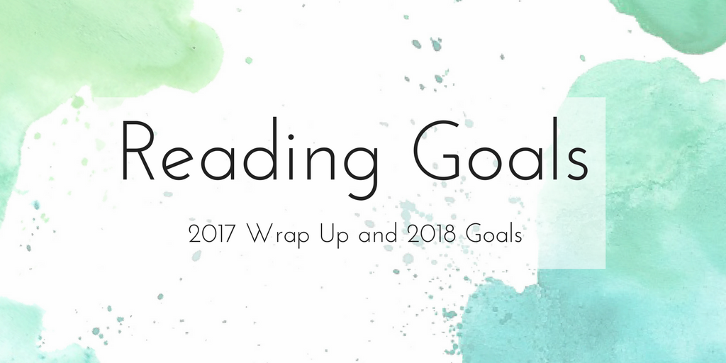 Reading goals 2017 wrap up and 2018 goals i like doing reading challenges i dont feel particularly guilty when i dont complete them but i get huge satisfaction when i do fandeluxe Images